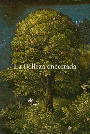La belleza encerrada. De Fra Angelico a Fortuny