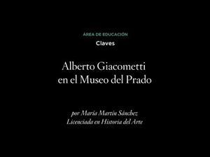 Claves: Alberto Giacometti en el Museo del Prado (LSE)