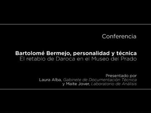 Conferencia: Bartolomé Bermejo, personalidad y técnica. El retablo de Daroca en el Museo del Prado