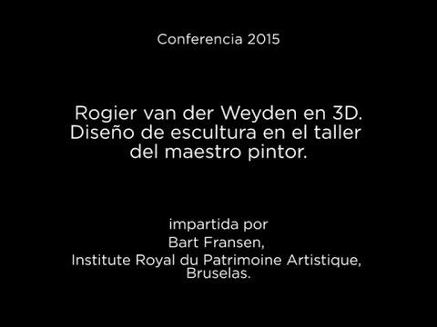 Conferencia: Rogier van der Weyden en 3D. Diseño de escultura en el taller del maestro pintor