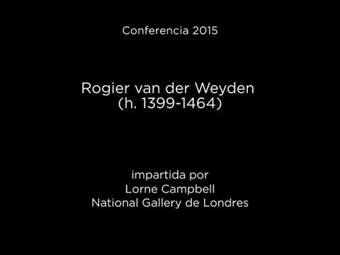 Conferencia: Rogier van der Weyden (h. 1399-1464) - V.O.