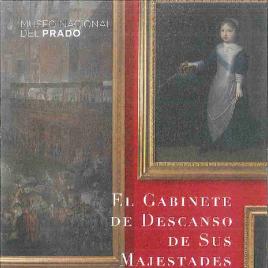 El gabinete de descanso de sus majestades = their Majesties Retiring Room / Museo Nacional del Prado.