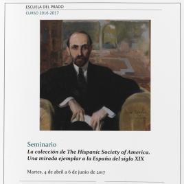 La colección de The Hispanic Society of America. Una mirada ejemplar a la España del siglo XIX [Material gráfico] : seminario / Museo Nacional del Prado ; dirigido por Javier Barón.