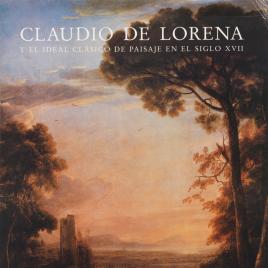 Claudio de Lorena y el ideal clásico de paisaje en el siglo XVII [Material gráfico] / Museo Nacional del Prado.