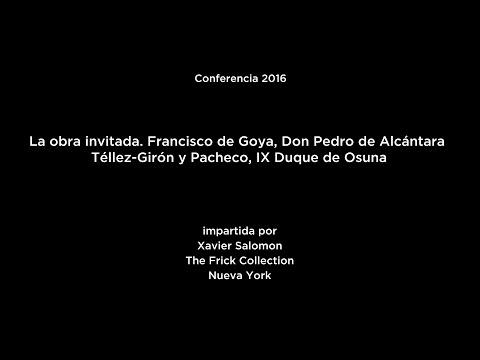 Conferencia: Goya, Don Pedro de Alcántara Téllez-Girón y Pacheco, IX Duque de Osuna