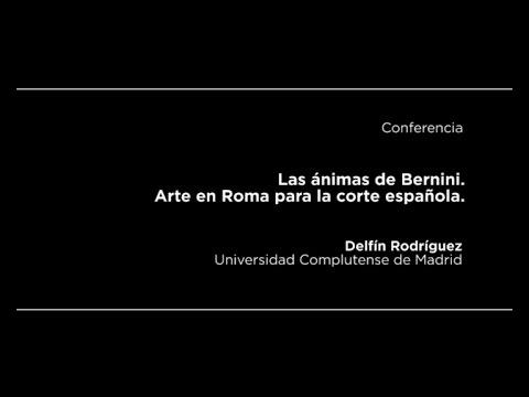 Conferencia: Las Ánimas de Bernini. Arte en Roma para la corte española